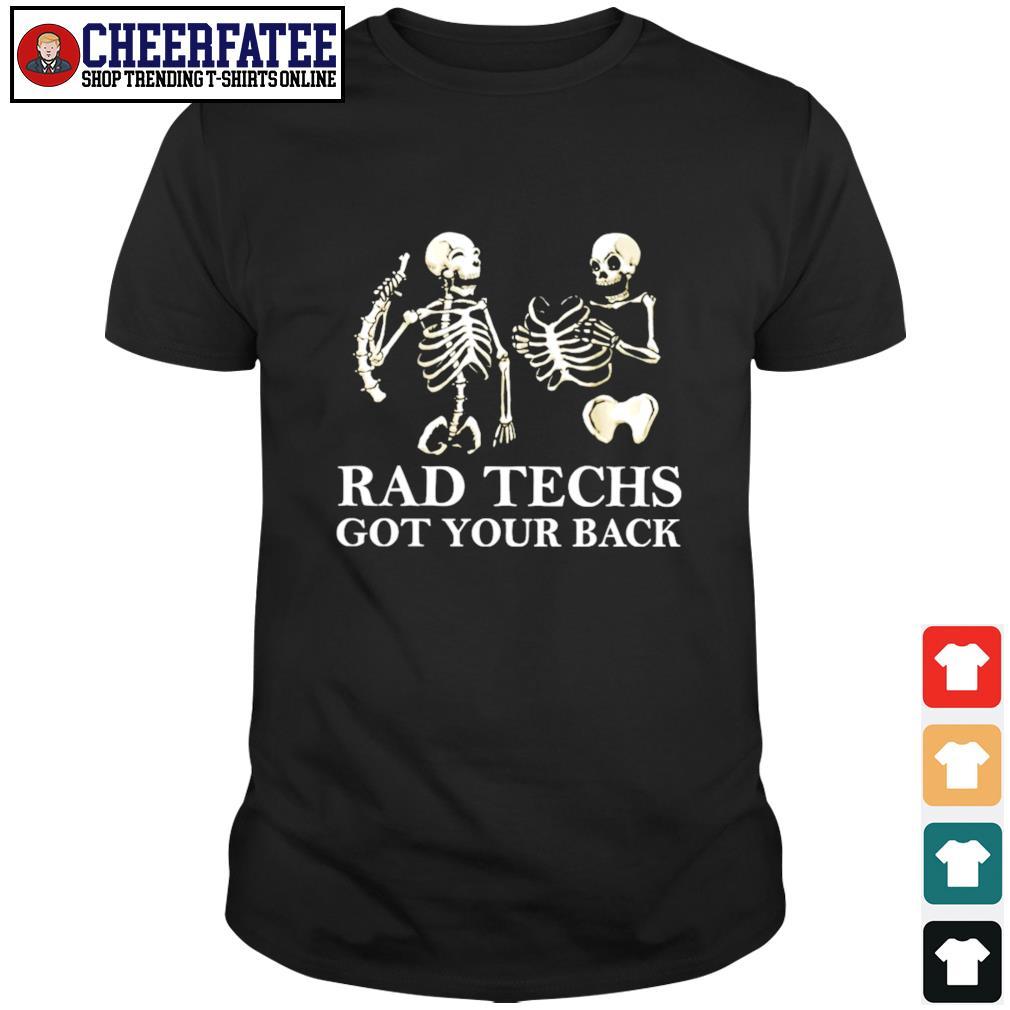 Skeleton rad techs got your back shirt