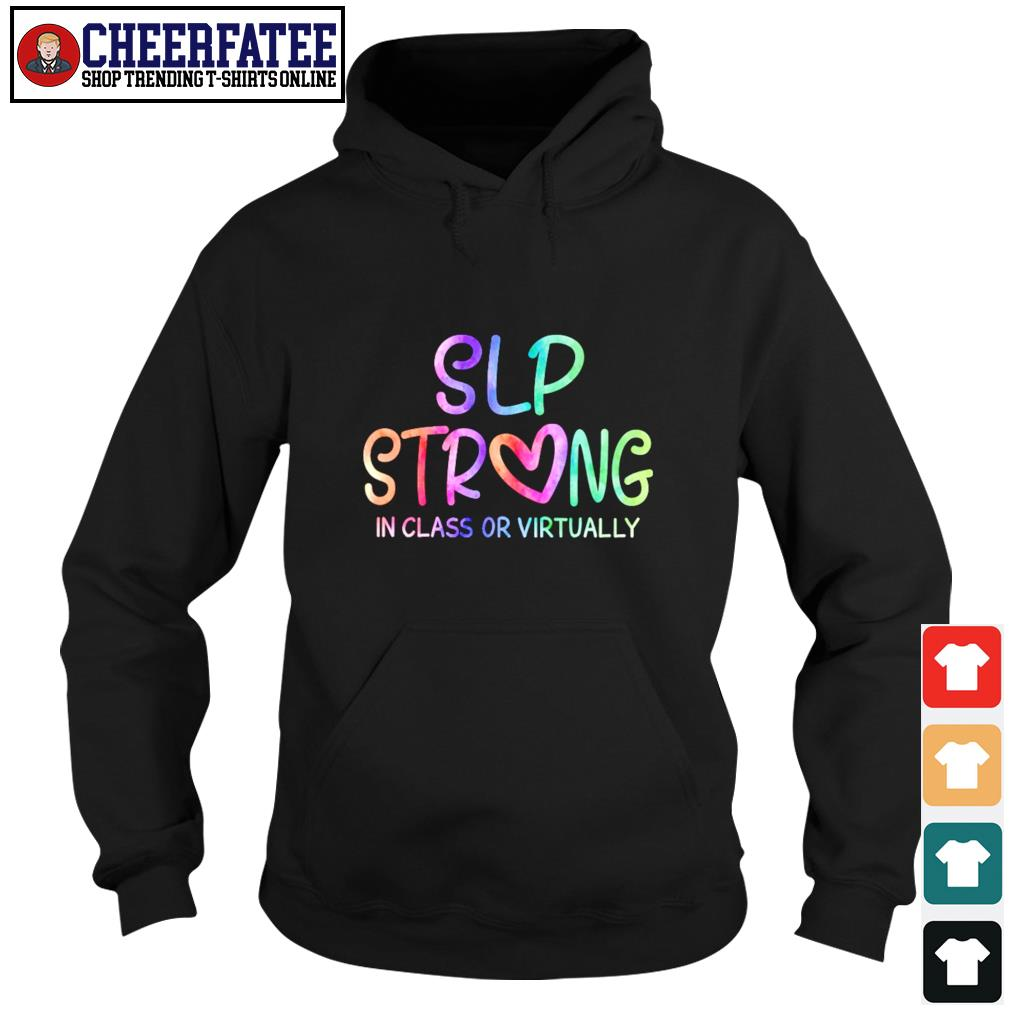 Slp strong in class or virtually s hoodie