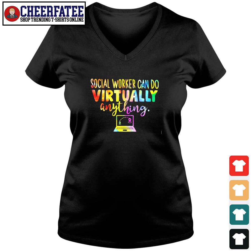 Social worker can do virtually anything s v-neck t-shirt