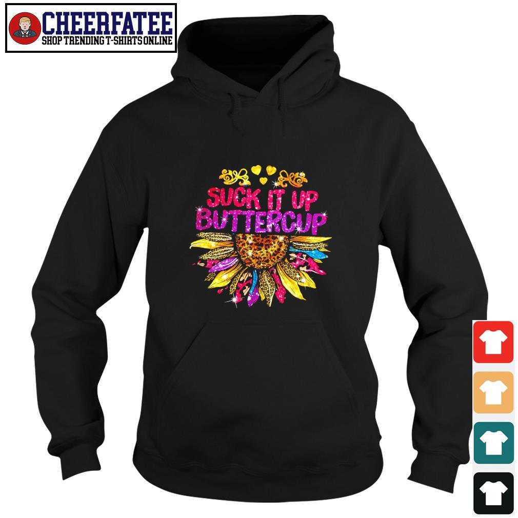 Suck it up buttercup sunflower s hoodie
