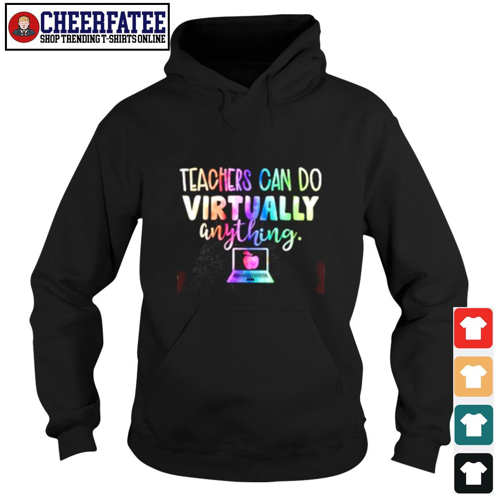 Teacher can do virtually anything s hoodie