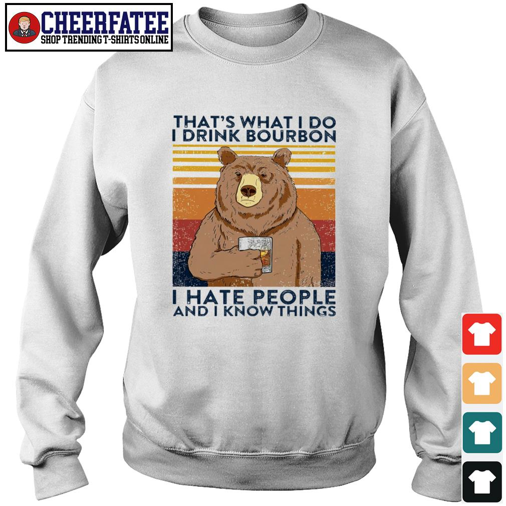 That's what I do I drink bourbon I hate people and I know thing s sweater