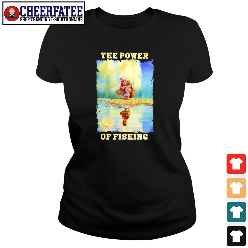 The power of fishing water reflection s ladies-tee