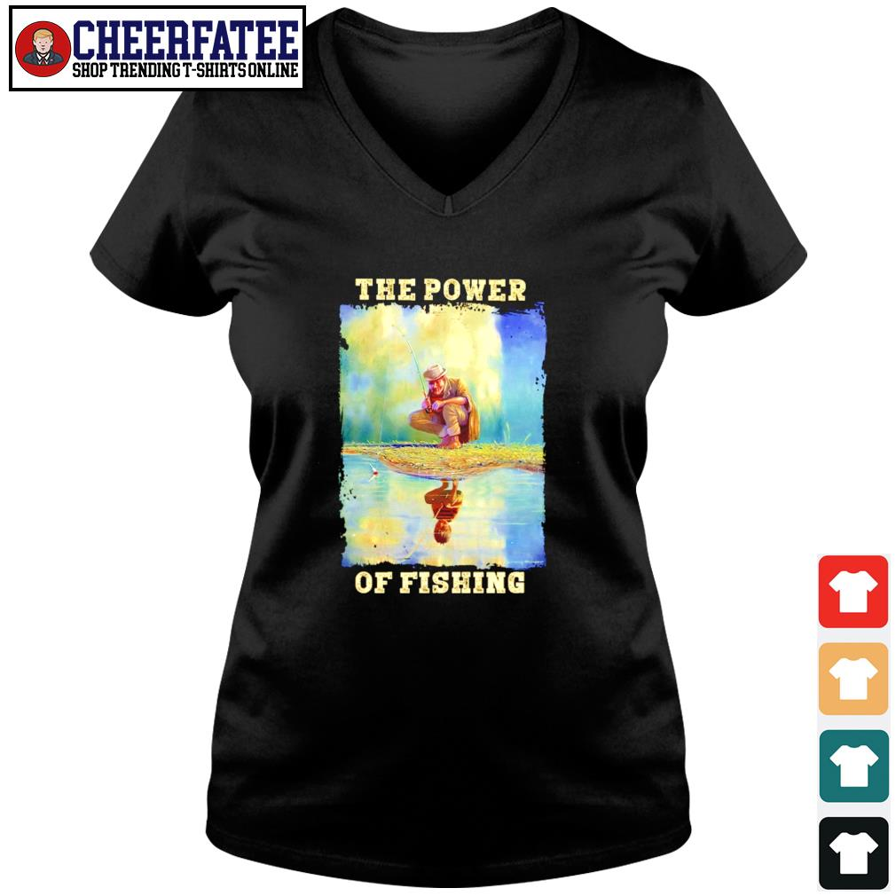 The power of fishing water reflection s v-neck t-shirt