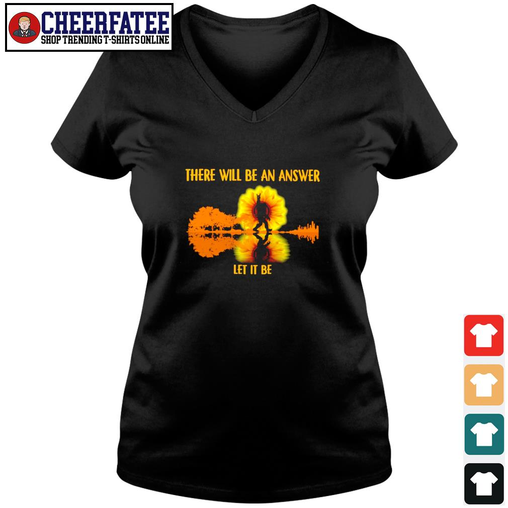 There will be an answer let it be bigfoot sunshine s v-neck t-shirt