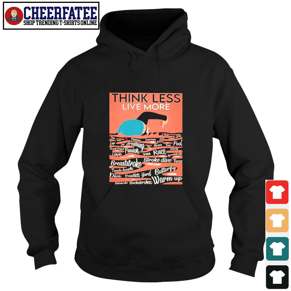 Think less live more swimming s hoodie