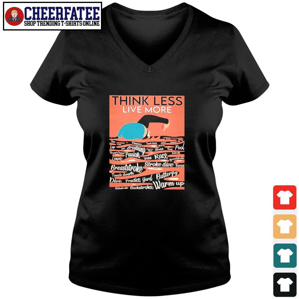 Think less live more swimming s v-neck t-shirt