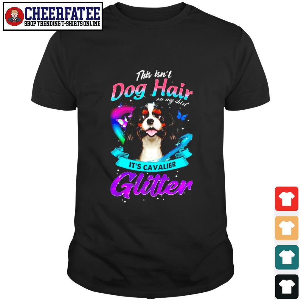 This isn't dog hair it's cavalier glitter shirt