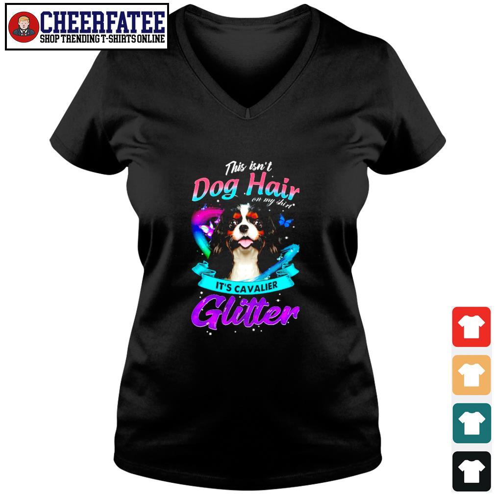 This isn't dog hair it's cavalier glitter s v-neck t-shirt