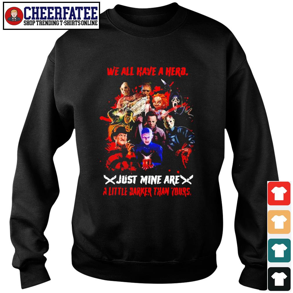 We all have a hero just mine are a little darker than your s sweater
