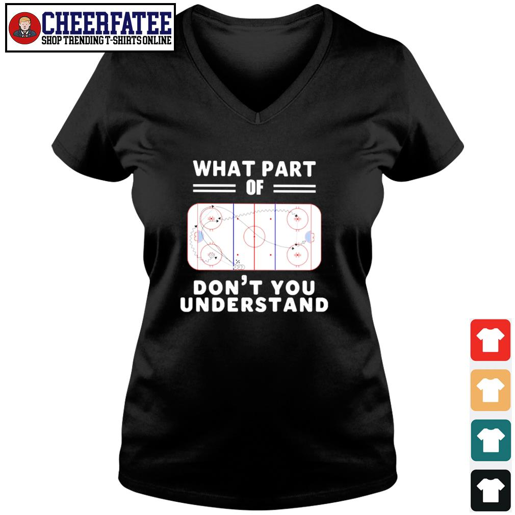 What part of hockey rink don't you understand s v-neck t-shirt