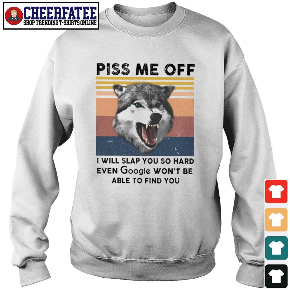 Wolf piss me off I will slap you so hard even google won't be able to find you vintage s sweater