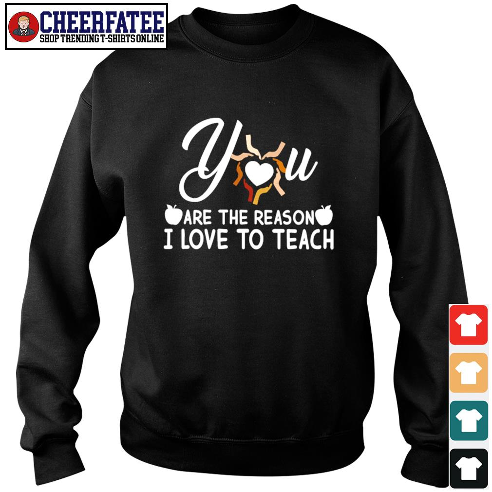 You are the reason I love to teach s sweater